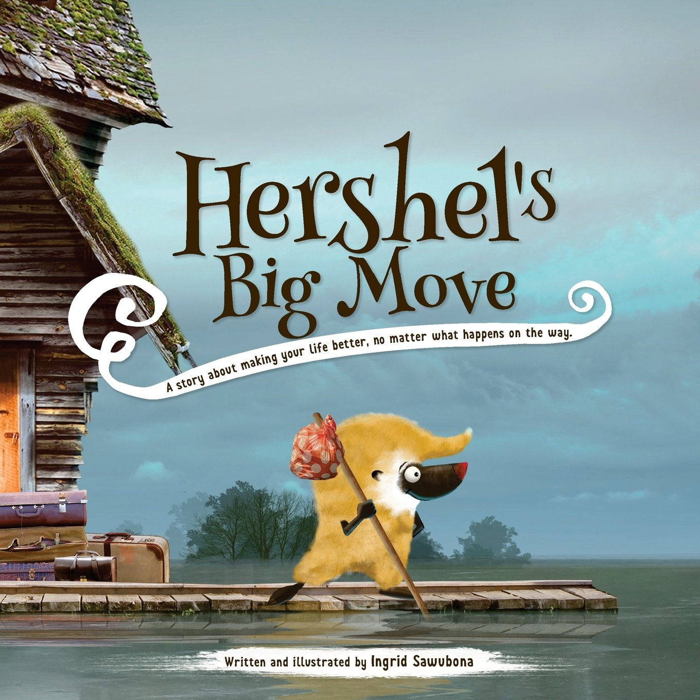 Hershel's Big Move: A story about making your life better, no matter what happens on the way. pdf epub