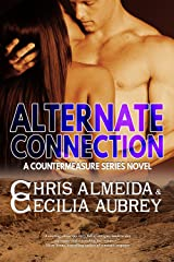 Alternate Connection: A Romantic Suspense Novel in the Countermeasure Series Kindle Edition