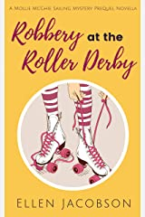 Robbery at the Roller Derby: A Mollie McGhie Sailing Mystery Prequel Novella (A Mollie McGhie Cozy Sailing Mystery Book 0) Kindle Edition
