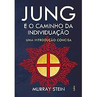 Jung e o Caminho da Individuação: Uma Introdução Concisa
