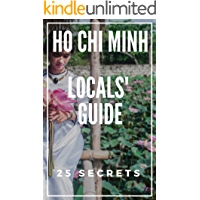 Ho Chi Minh 25 Secrets - The Locals Travel Guide  For Your Trip to Ho Chi Minh (Vietnam) 2019