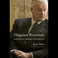 Zbigniew Brzezinski: America's Grand Strategist (English Edition)