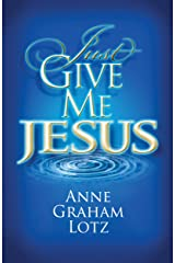 Just Give Me Jesus Kindle Edition