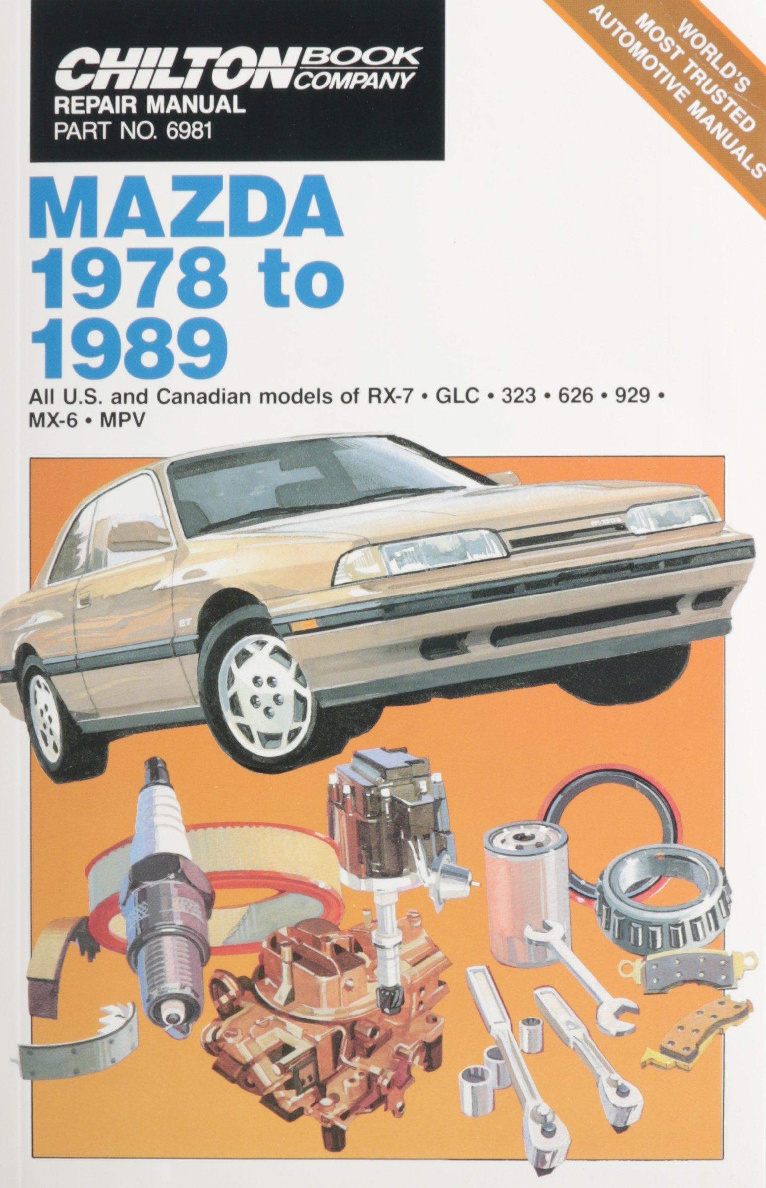Chilton Book Company Repair Manual: Mazda, 1978 to 1989--All U.S. and  Canadian Models of RX-7, GLC, 323, 626, 929, MX-6, MPV (Haynes Repair Manual):  ...