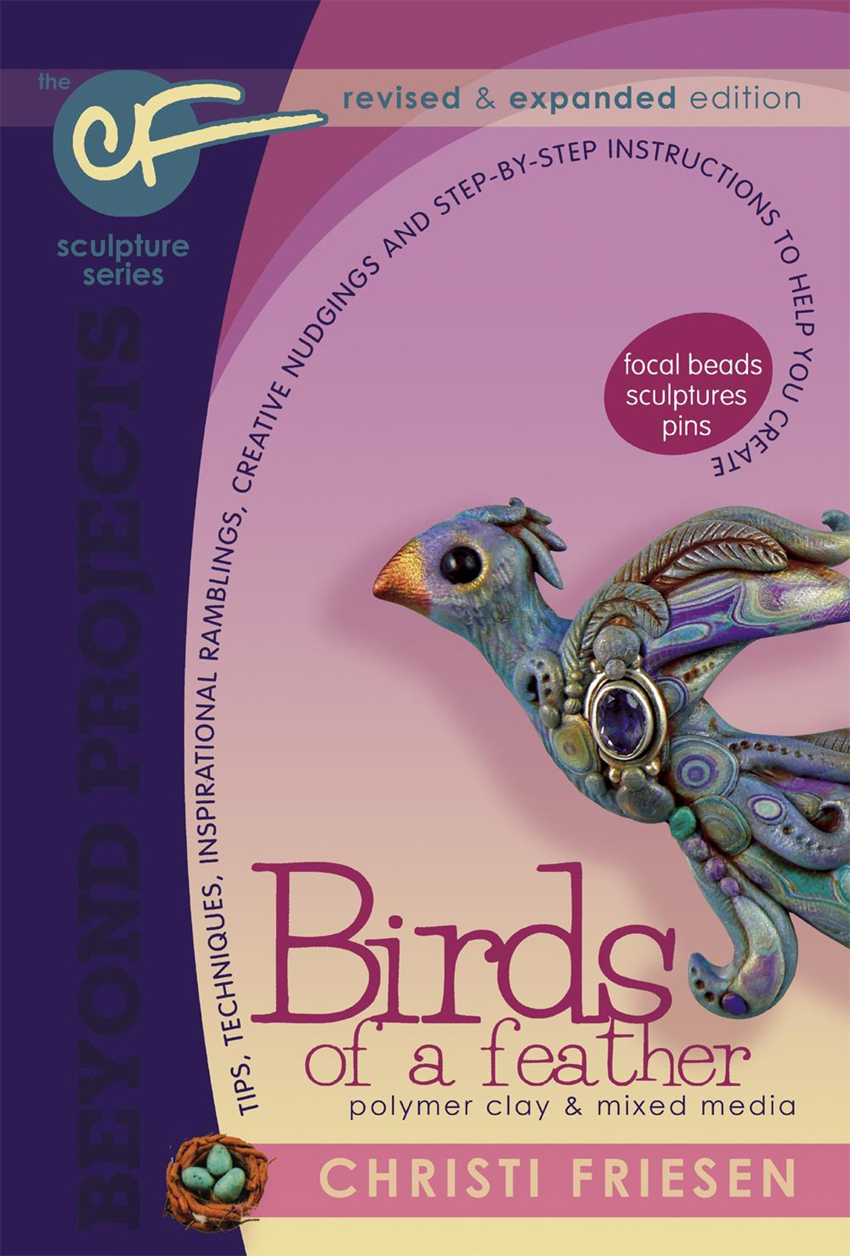 Birds of a Feather: Revised and Expanded Polymer Clay Projects (Beyond Projects)