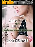 Seduced and Filled: A Futa-on-Female, Futa-on-Male, Gender Swap Erotica (Ancient Futa Magic Book 3)