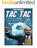 TAC-TAC: Training Pep's Fútbol using Tactical Periodization (English Edition)