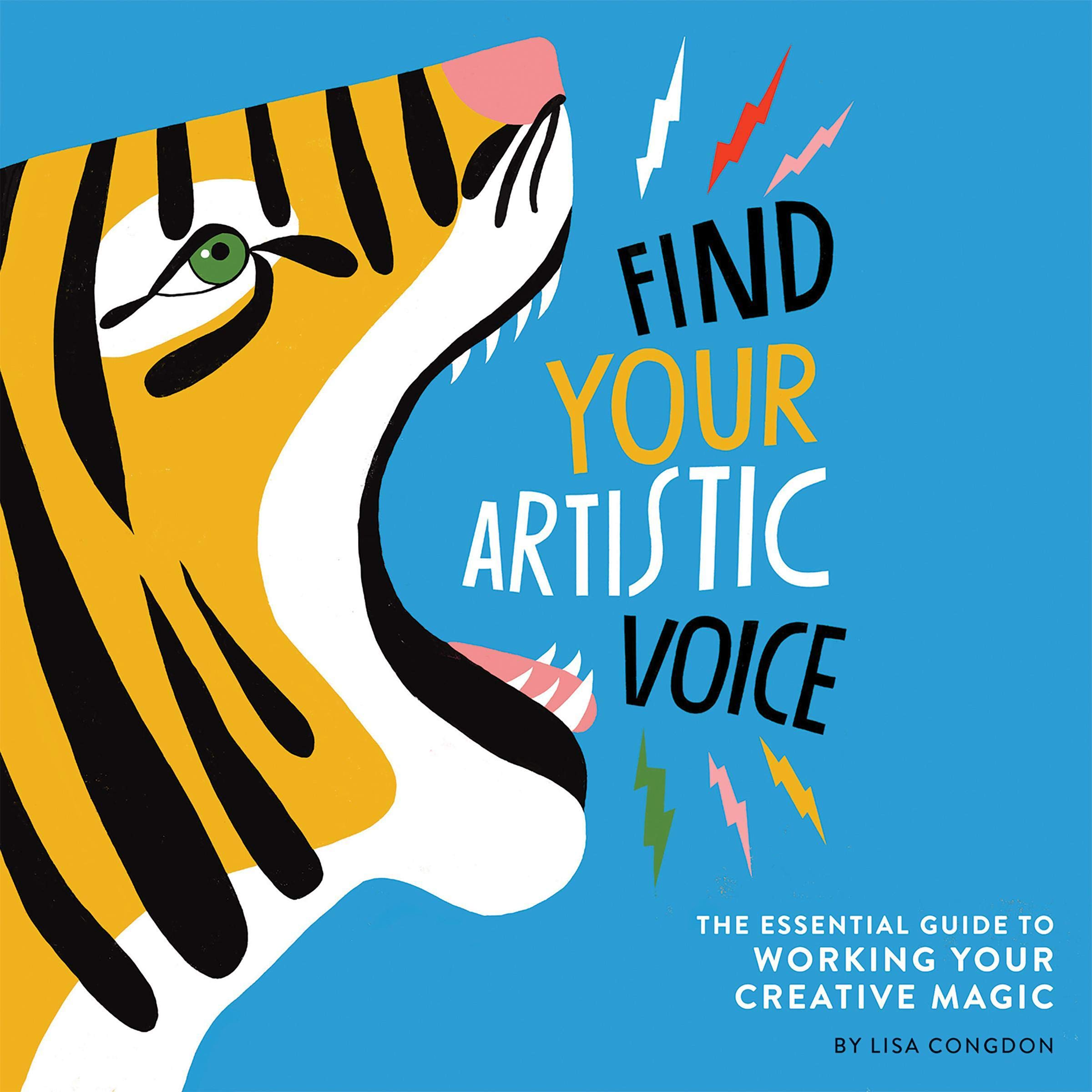 Find Your Artistic Voice  The Essential Guide To Working Your Creative Magic