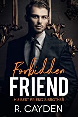 Forbidden Friend (His Best Friend's Brother Book 2) Kindle Edition