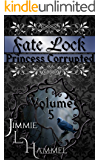 Fate Lock: Volume 5: Princess Corrupted