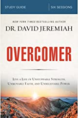 Overcomer Study Guide: Live a Life of Unstoppable Strength, Unmovable Faith, and Unbelievable Power Paperback