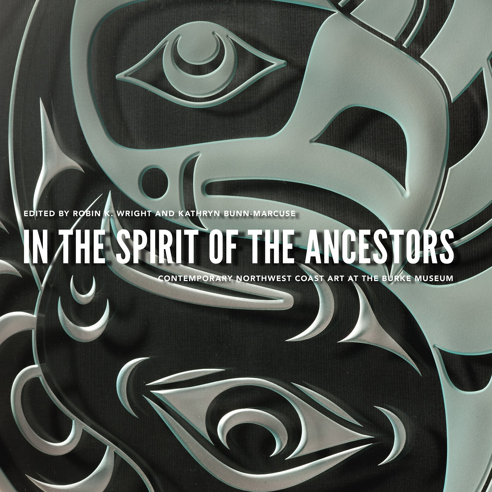 Read Online In the Spirit of the Ancestors: Contemporary Northwest Coast Art at the Burke Museum (Native Art of the Pacific Northwest: A Bill Holm Center) pdf