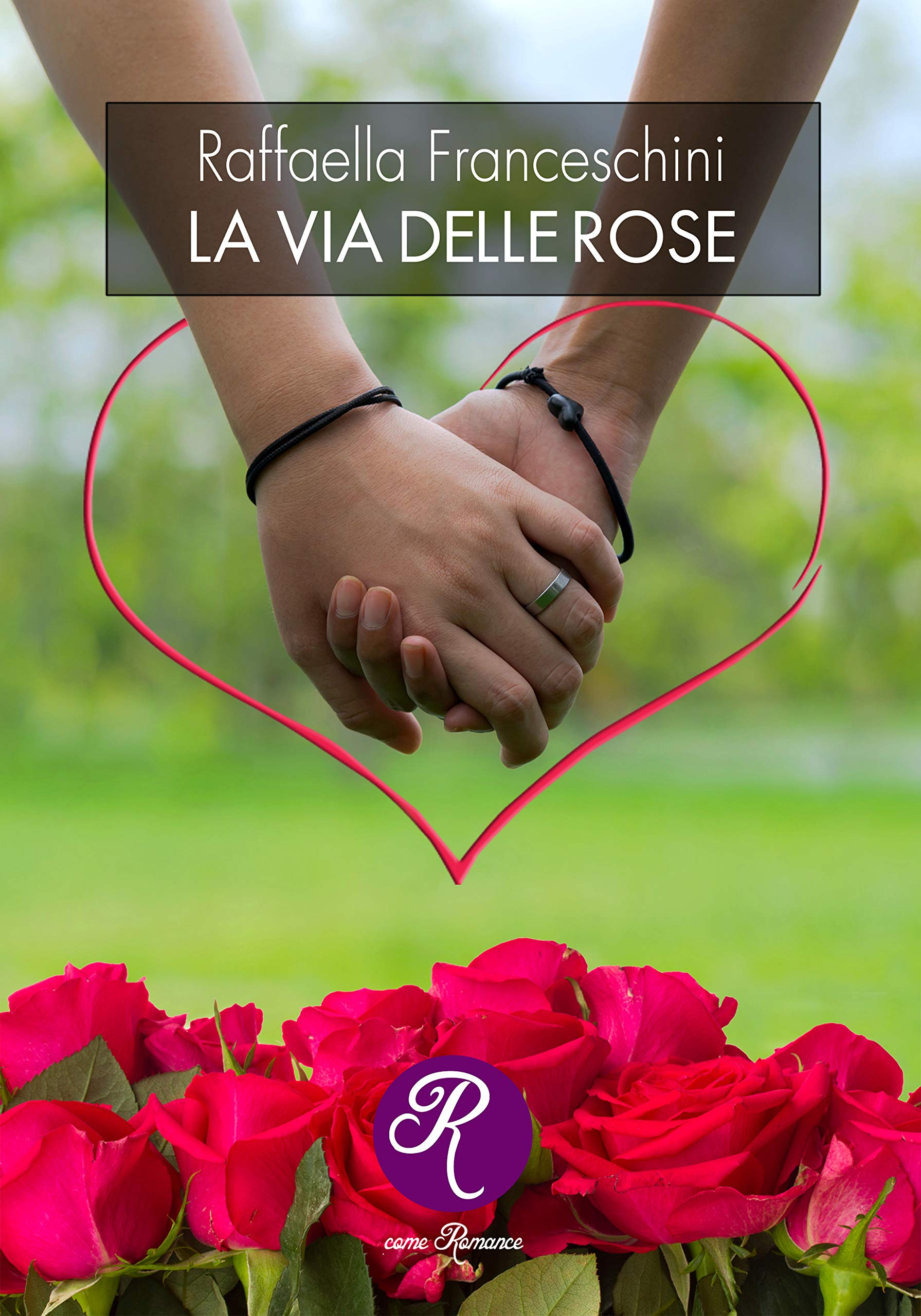 La via delle rose - Franceschini, Raffaella - Libri - Amazon.it