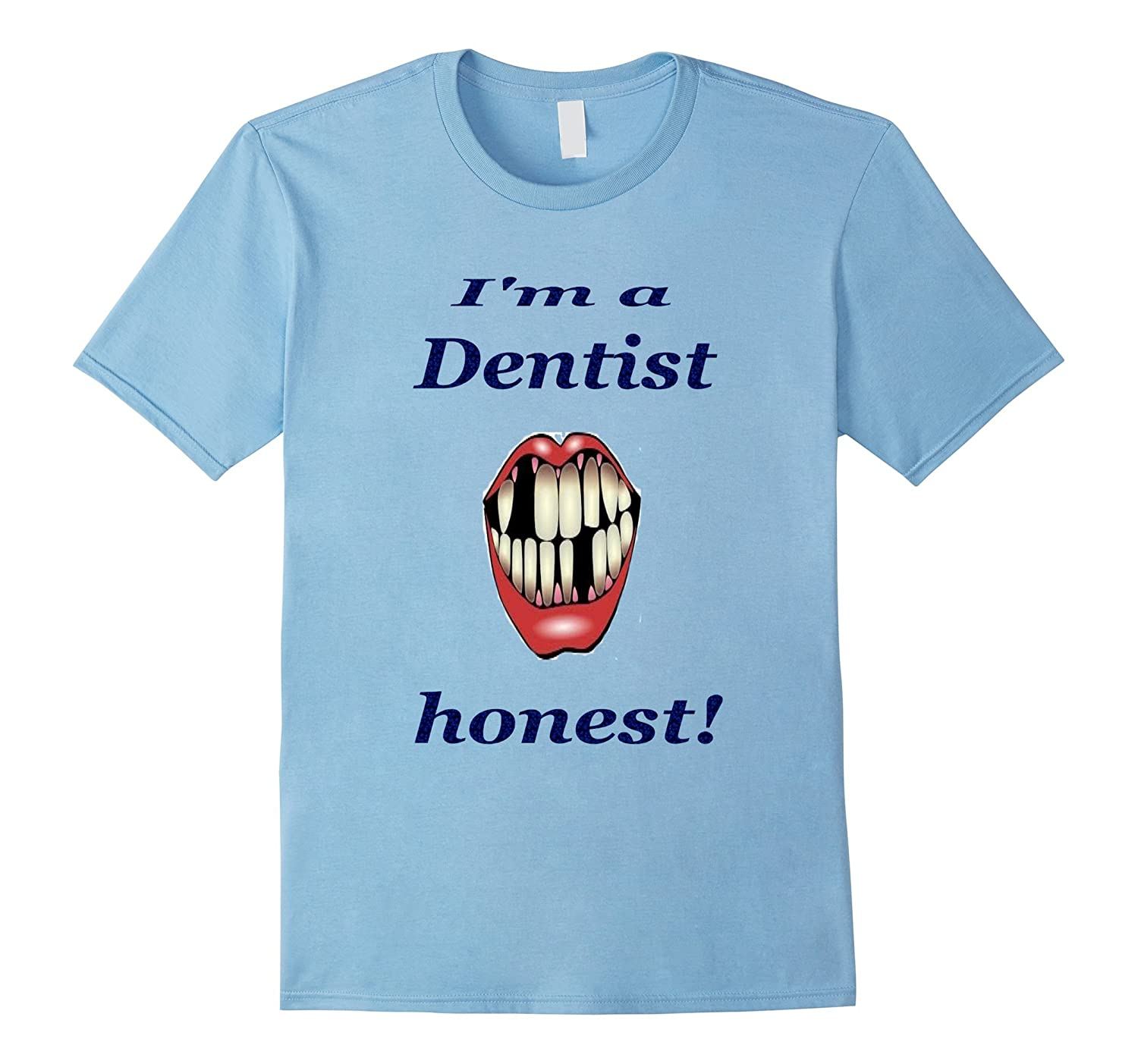 Im a Dentist honest tshirt design by Amazshirt-TD