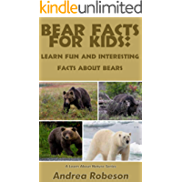 Bear Facts for Kids: Learn Fun and Interesting Facts About Bears (Learn About Nature)