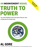 Truth to Power: An Inconvenient Sequel. Your action handbook to learn the science, find your voice, and help solve the climate crisis (International Edition)