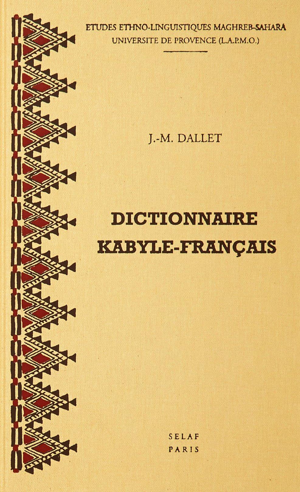 Dictionnaire kabyle-francais. Parler des Ait Mangellat (Algerie). MS1 (Societe d'Etudes Linguistiques et Anthropologiques de France) by Peeters