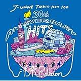 J-WAVE TOKIO HOT 100 30th Anniversary Hits -洋楽 Edition-
