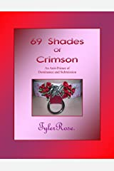 69 Shades of Crimson -- An Anti-Primer of Dominance & Submission Kindle Edition