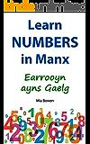 Learn Numbers in Manx: Earrooyn ayns Gaelg (Learn Manx Book 2)