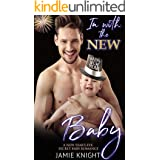 In with the New Baby: A New Year's Eve Secret Baby Romance (Big Apple Love Book 5)