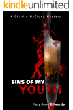 Sins of My Youth: A Charlie McClung Mystery (The Charlie McClung Mysteries Book 4)