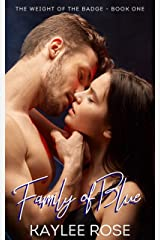 Family of Blue (The Weight of the Badge Book 1) Kindle Edition