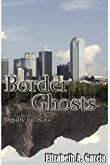 Border Ghosts: Tale 4 (The Deputy Ricos Tales) Kindle Edition