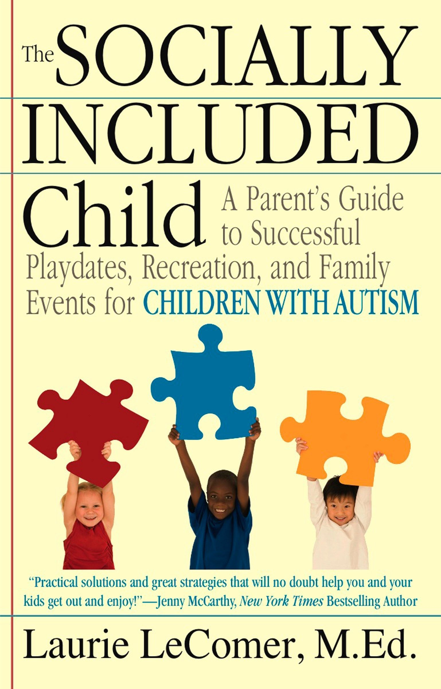 Download The Socially Included Child: A Parent's Guide to Successful Playdates, Recreation, and Family Events for Children with Autism pdf epub