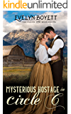 Mysterious Hostage In Circle C: A Western Romance Novel