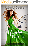 An Uncertain Future (Twickenham Time Travel Regency Romance Book 3)