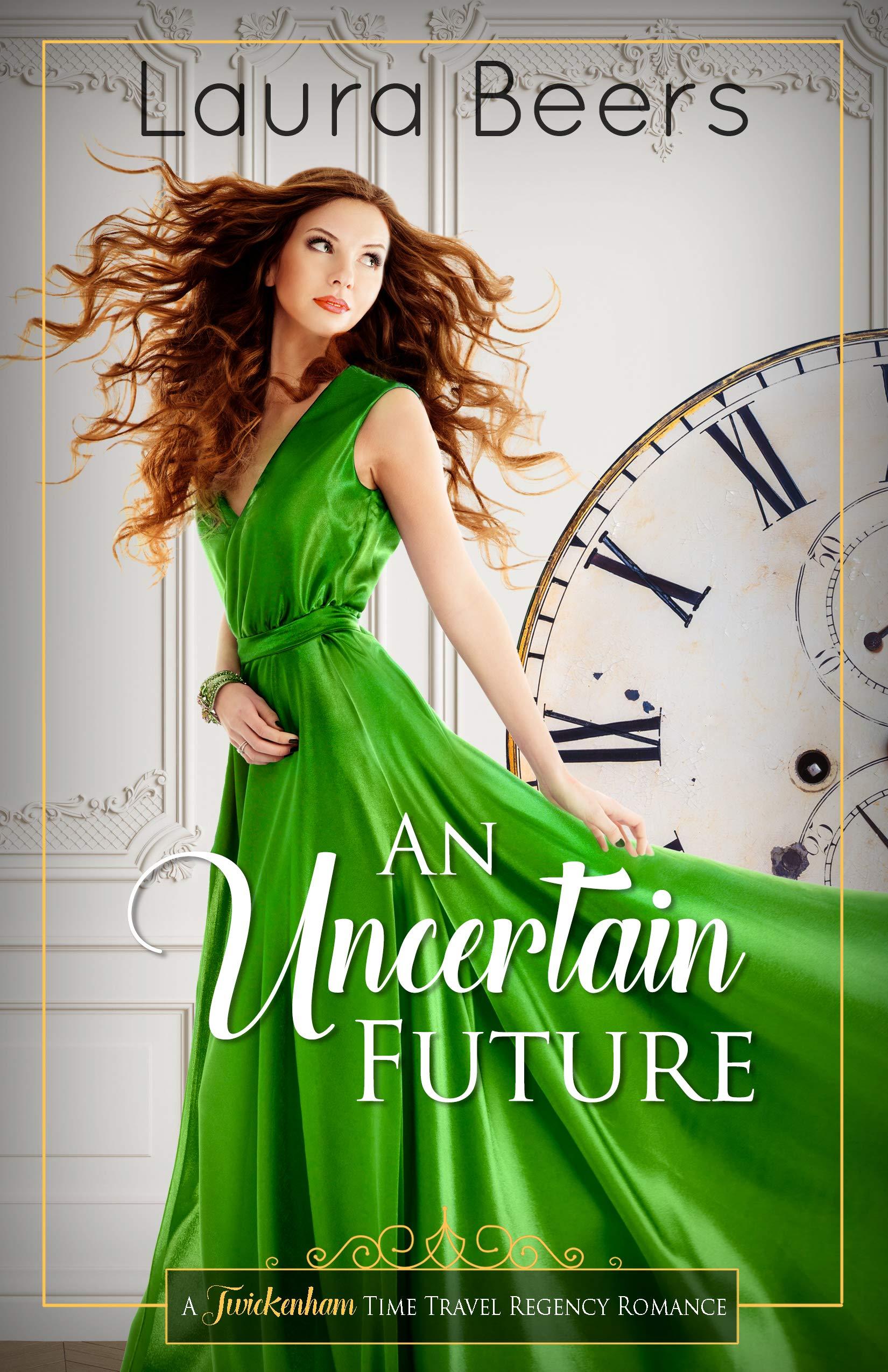 An Uncertain Future  Twickenham Time Travel Regency Romance Book 3   English Edition