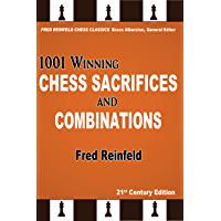 1001 Winning Chess Sacrifices and Combinations (Fred Reinfeld Chess Classics Book 3) (English Edition)