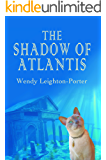 The Shadow of Atlantis (Shadows from the Past Book 1)