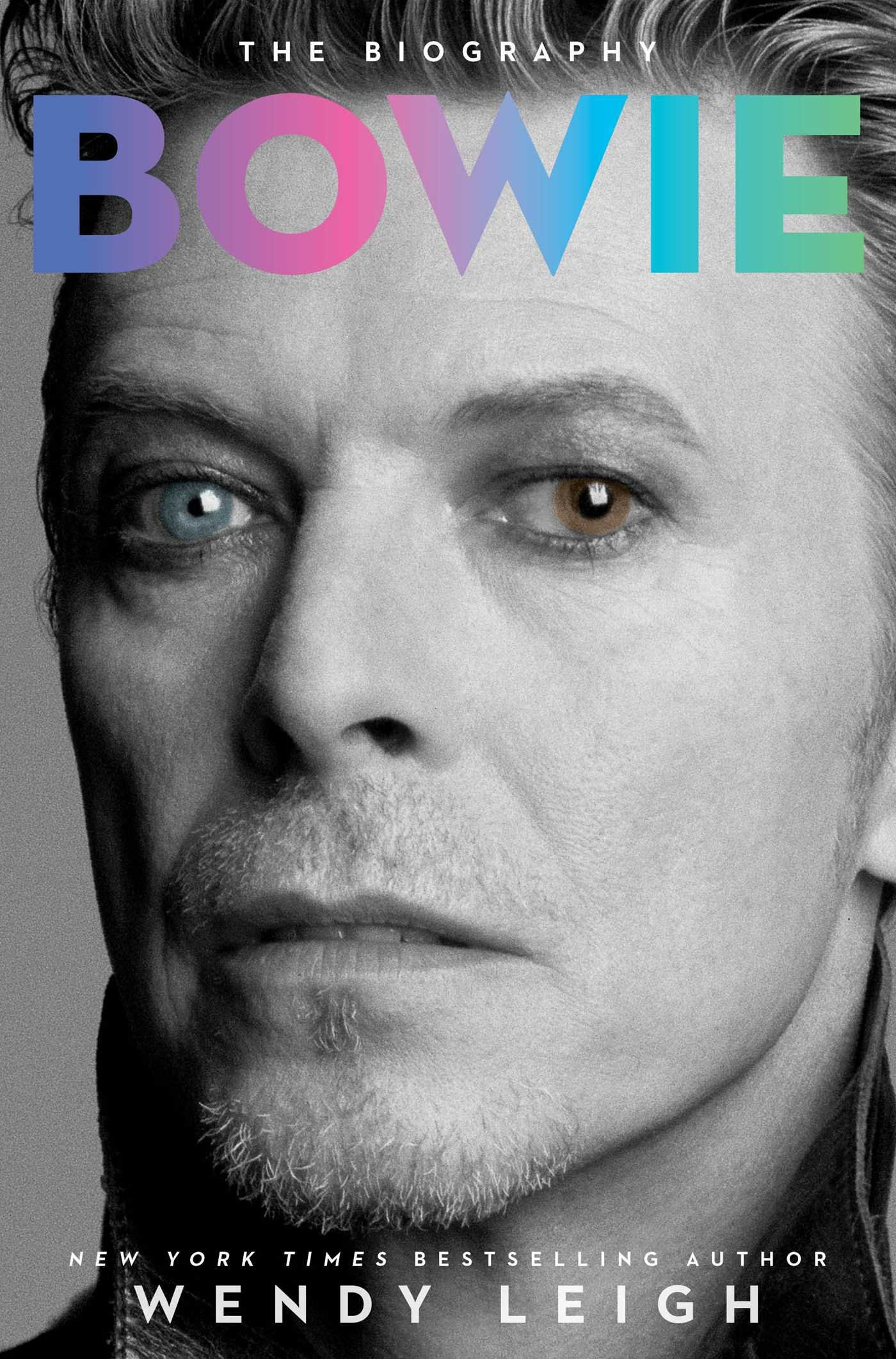 Bowie: The Biography: Leigh, Wendy: 9781476767079: Amazon.com: Books