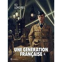 Une génération française T04 - Ici Londres
