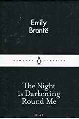 The Night is Darkening Round Me (Penguin Little Black Classics) Mass Market Paperback