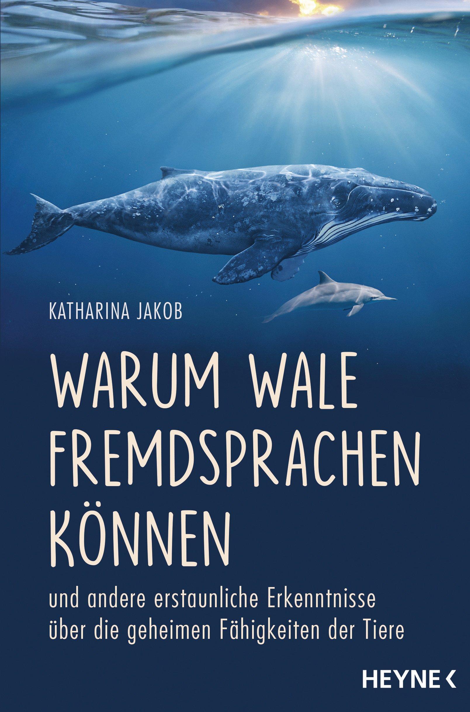 Warum Wale Fremdsprachen können: und andere erstaunliche ...