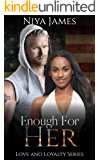 Enough For Her: BWWM Bad Boy Romance (Love and Loyalty Book 4)