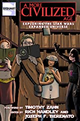 A More Civilized Age: Exploring the Star Wars Expanded Universe (Sequart Star Wars Books) Kindle Edition
