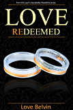Love Redeemed (Love's Improbable Possibility Book 4)