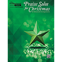 The Professional Pianist: Praise Solos for Christmas: 40 Advanced Piano Arrangements book cover