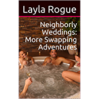 Neighborly Weddings: More Swapping Adventures (Getting Neighborly Book 3) (English Edition)