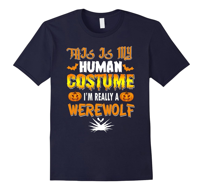 Werewolf - This Is My Human Costume Halloween Fun Tshirt-Art