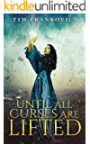 Until All Curses Are Lifted (Heart of Fire Book 1)