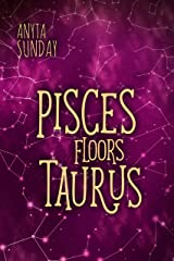 Pisces Floors Taurus: Signs of Love 4.5 Kindle Edition