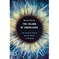 The Island of Knowledge: The Limits of Science and the Search for Meaning (English Edition)