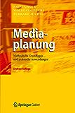 Mediaplanung: Methodische Grundlagen und praktische Anwendungen