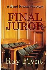 Final Juror (A Brad Frame Mystery Book 5) Kindle Edition