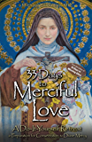 33 Days to Merciful Love: A Do-It-Yourself Retreat in Preparation for Marian Consecration